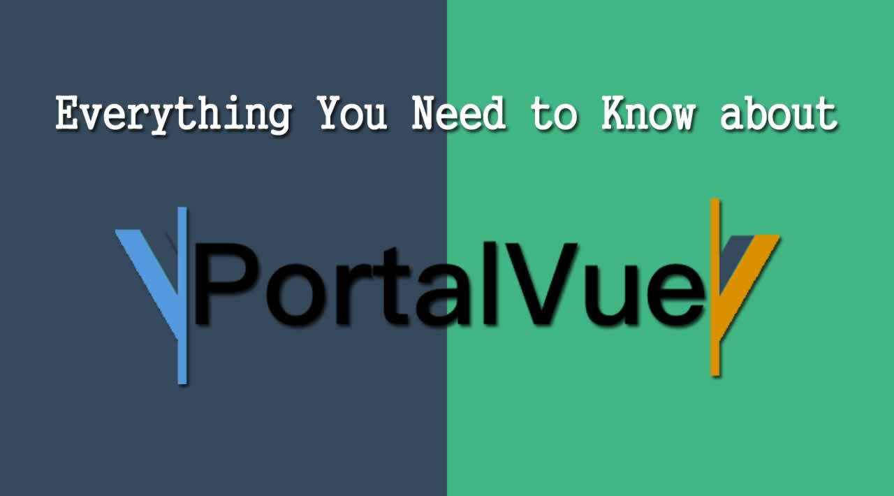 Everything You Need to Know about PortalVue in Vue.JS 3.0