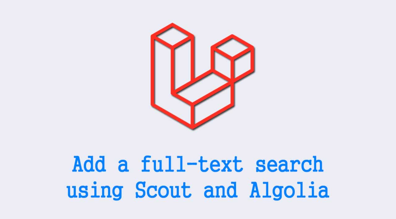 How to add a full-text search using Scout and Algolia in Laravel 6?