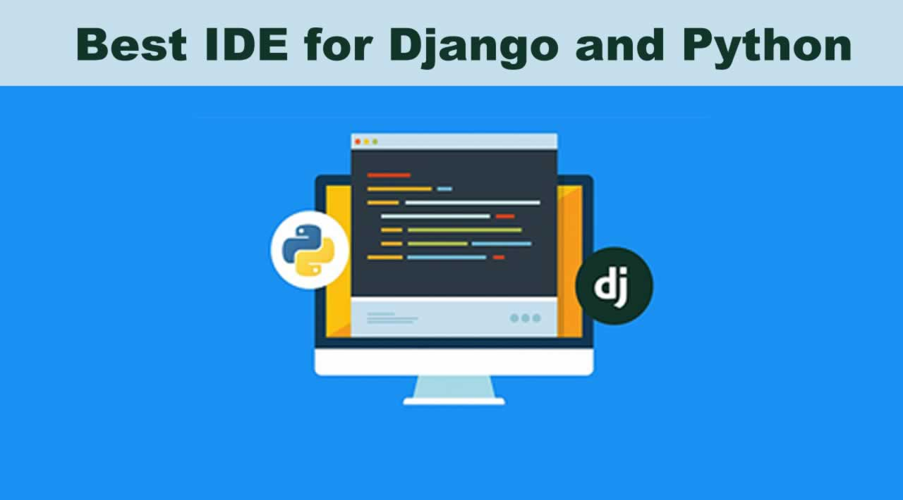 Introduction Best IDE for Django and Python