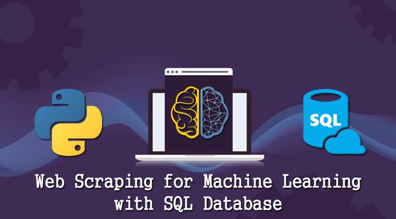 Web Scraping for Machine Learning with SQL Database