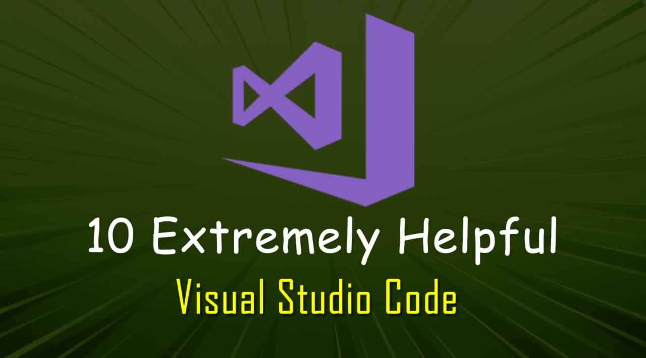 Top 10 Extremely Helpful Visual Studio Code Plugins for Programmers