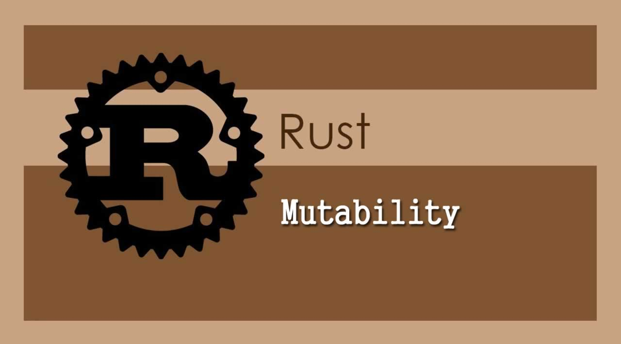 The Rust Programming Language - Understanding Mutability in Rust