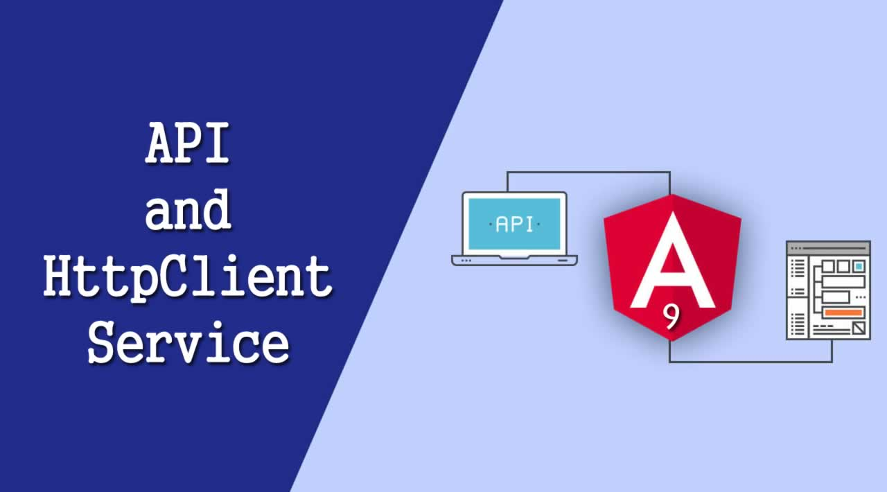Angular 9 Service Tutorial: Creating API and HttpClient
