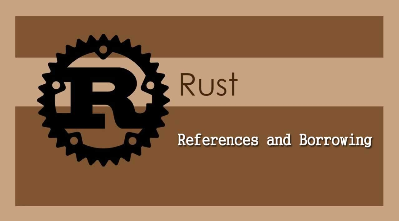 Understanding References and Borrowing in Rust