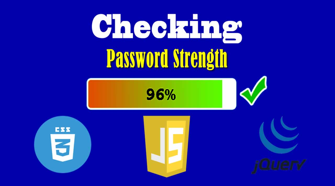 How to Check Password Strength with JavaScript, CSS and jQuery