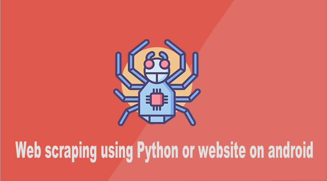 How to Web scraping using Python or website on android
