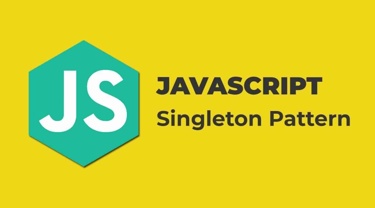 Understanding Design Patterns in JavaScript - Singleton Pattern