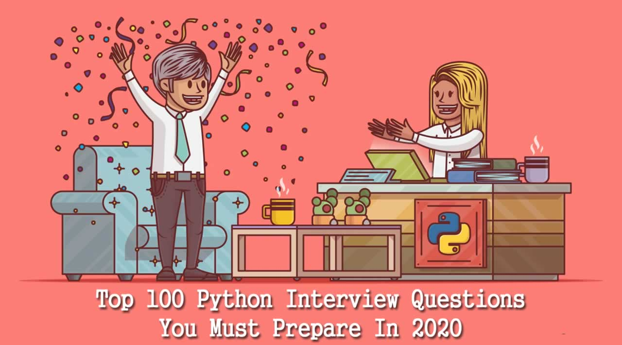 Top 100 Python Interview Questions You Must Prepare in 2020