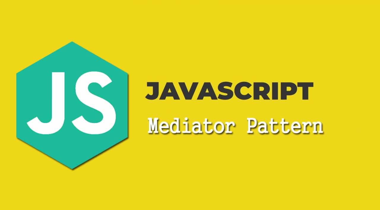 Understanding Design Patterns in JavaScript - Mediator Pattern