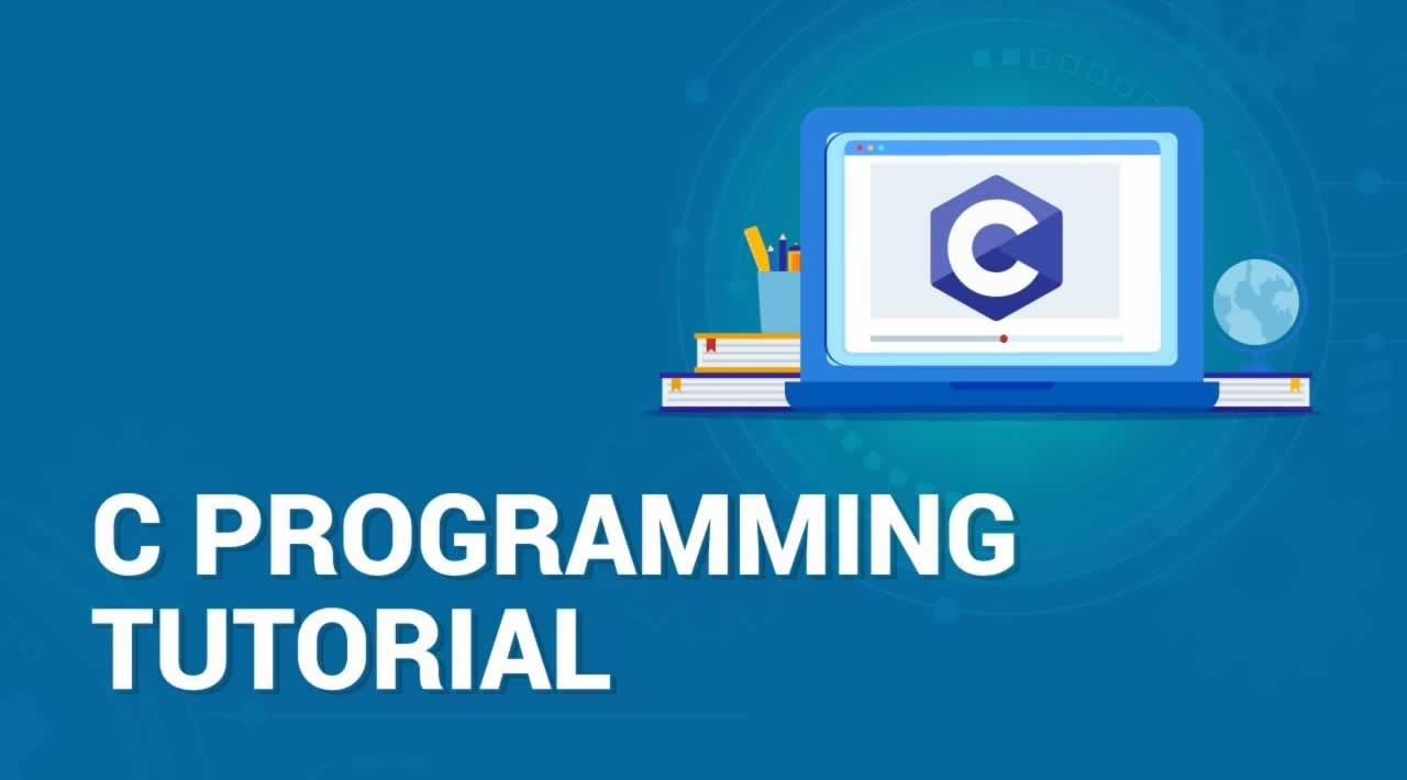 C Programming Tutorial - Learn C Programming from Beginner to Advanced