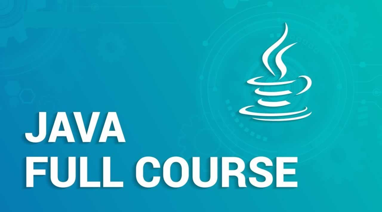 Java Full Course - Java Tutorial for Beginners
