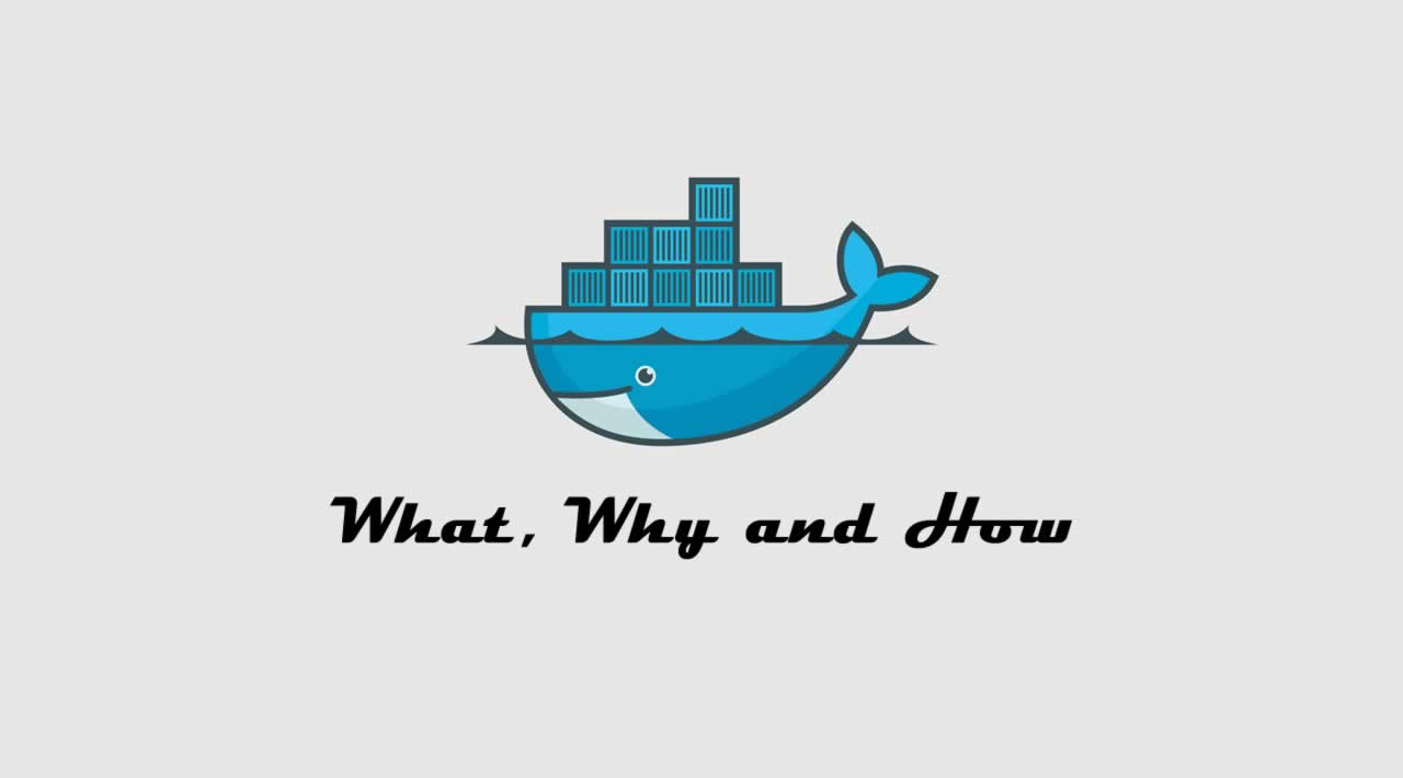 Introduccion a Docker: What, Why and How