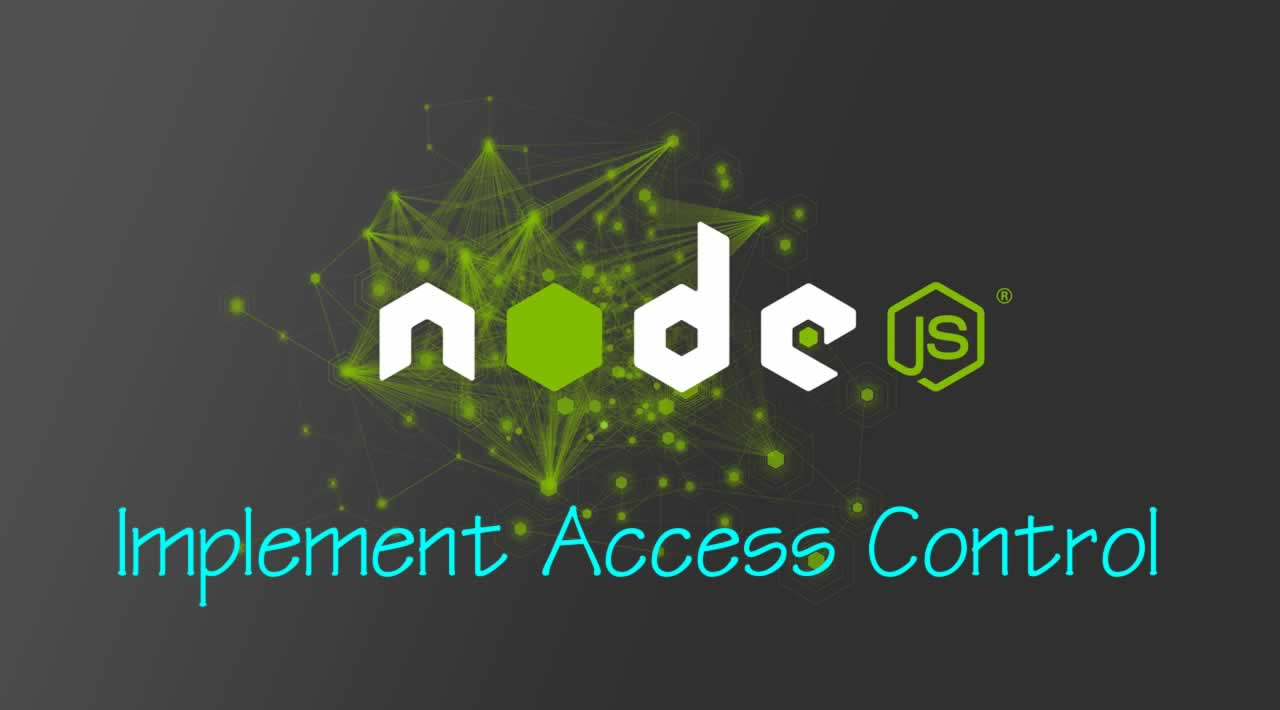 Implementing Access Control in a Node.js application