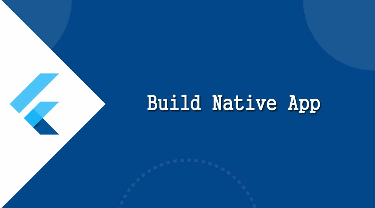 How to Build Native App With Flutter?