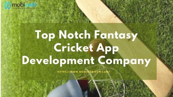 Top Notch Fantasy Cricket App Development Company