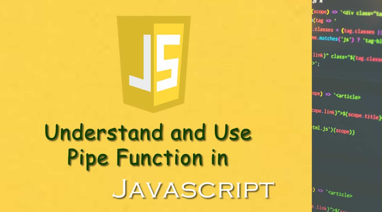 Understand and Use Pipe Function in JavaScript