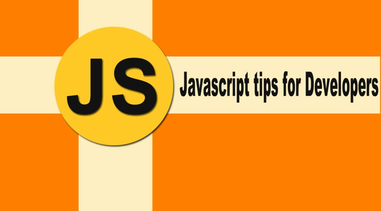 Top 10 Javascript tips for developers