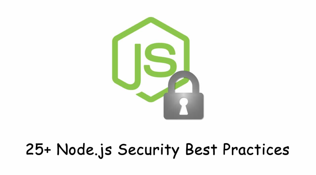 25+ Node.js Security Best Practices