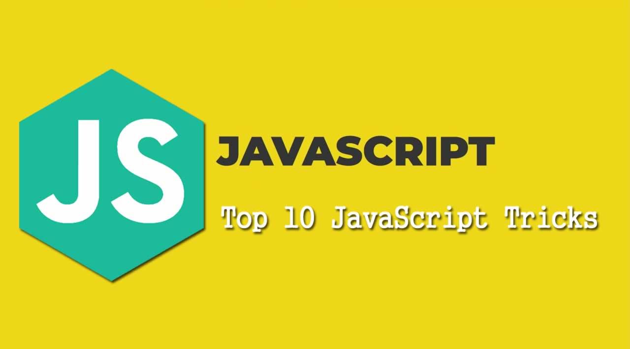 Top 10 JavaScript Tricks You Didn't Know