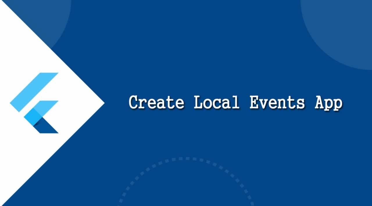 Flutter UI Tutorial - Create Local Events App
