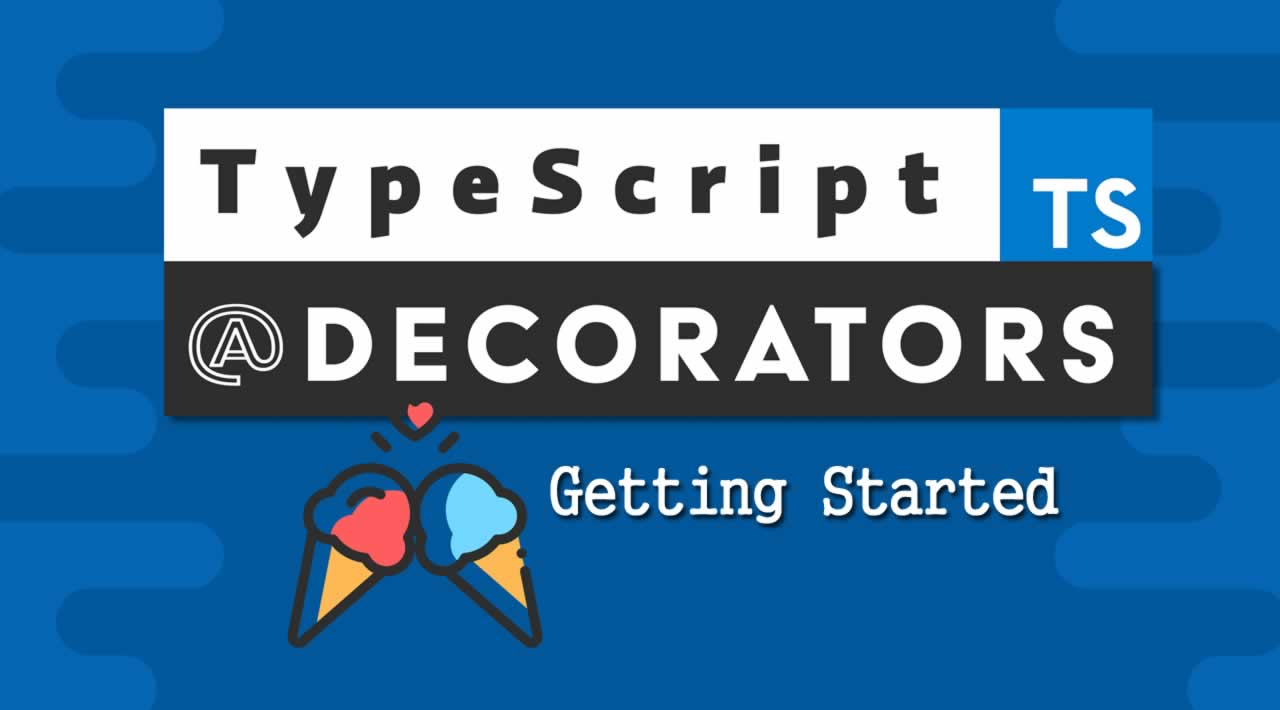 Getting Started with Typescript Decorators