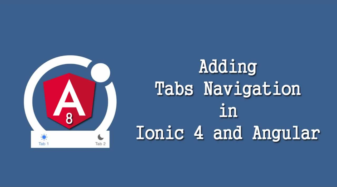 Adding Tabs Navigation in Ionic 4 and Angular App