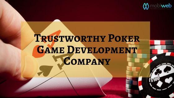 Trustworthy Poker Game Development Company
