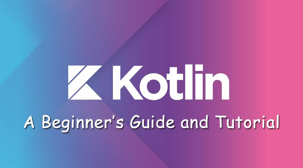 A Beginner's Guide to Kotlin