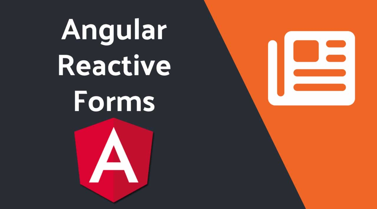 Getting Stated with Angular Reactive Forms