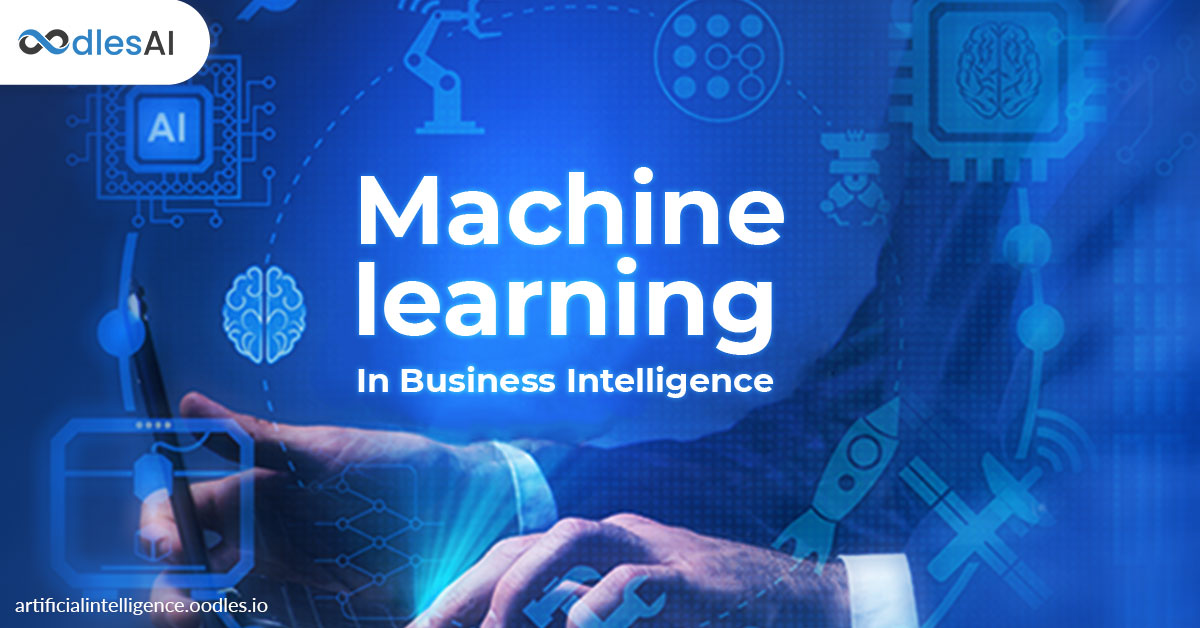 Detailed Analysis of Machine learning In Business Intelligence