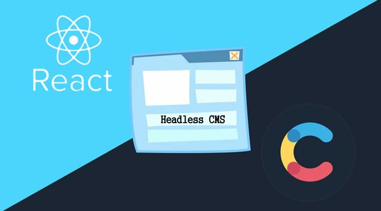 Using a Headless CMS and React to Build Single Page Apps