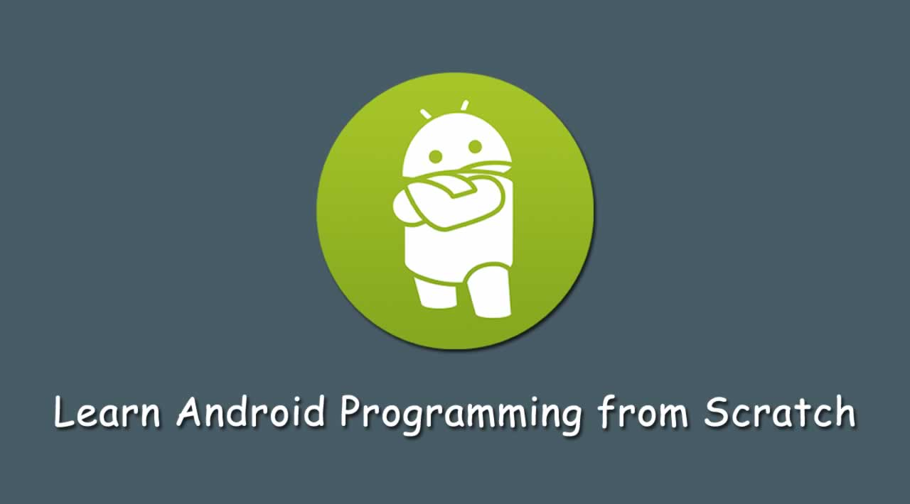 Learn Android Programming from Scratch - Android Full Course