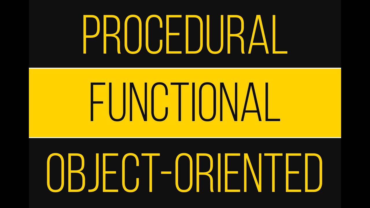 Functional vs. Procedural vs. Object-Oriented Programming