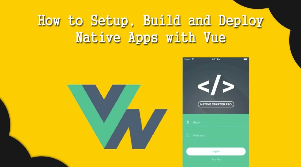 How to Setup, Build and Deploy Native Apps with Vue