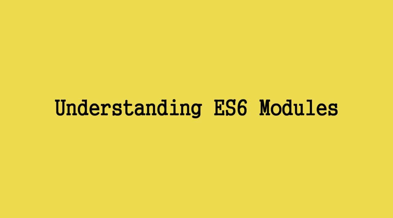 Understanding ES6 Modules