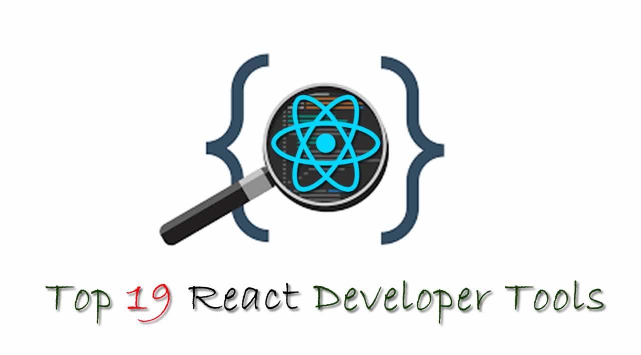 Top 19 React Developer Tools