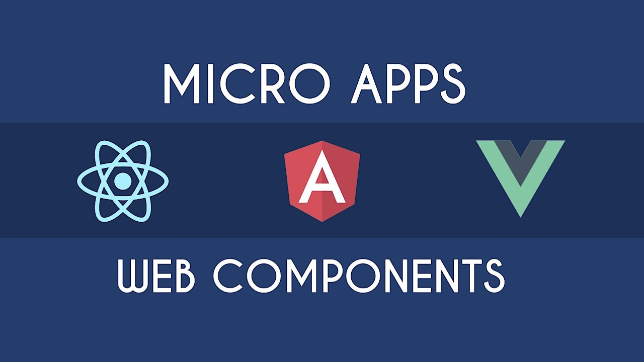 Angular, React, Vue and Co. – Web Components and Micro Apps