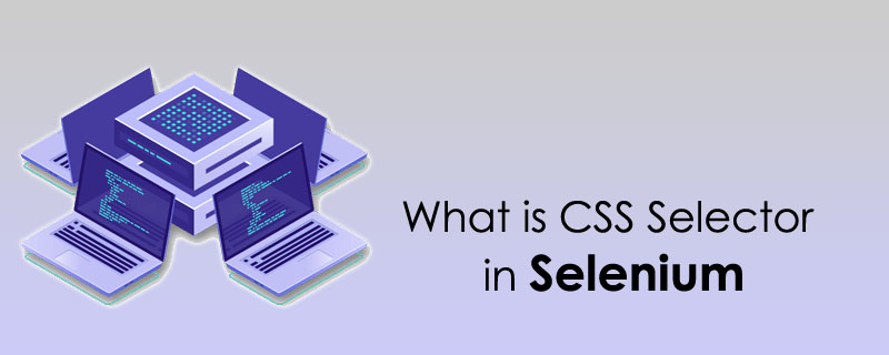 What is CSS Selector in Selenium?