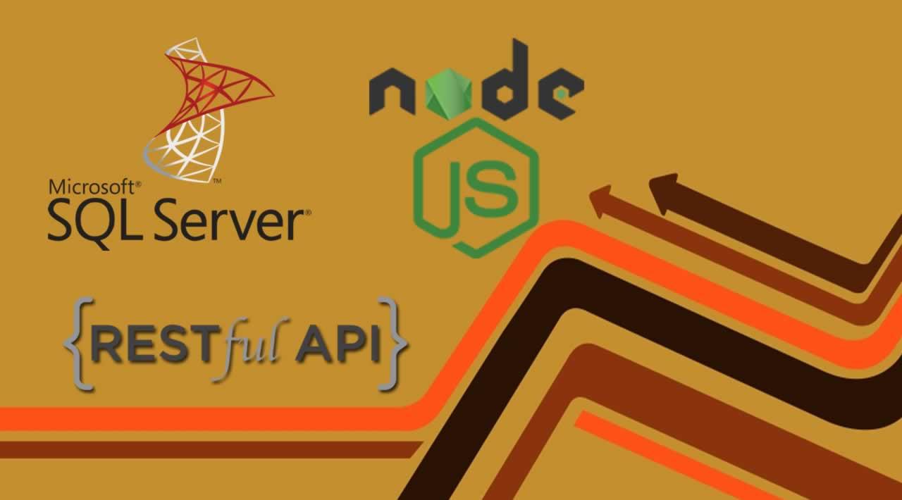 How to Create RESTful API using Nodejs and SQL Server