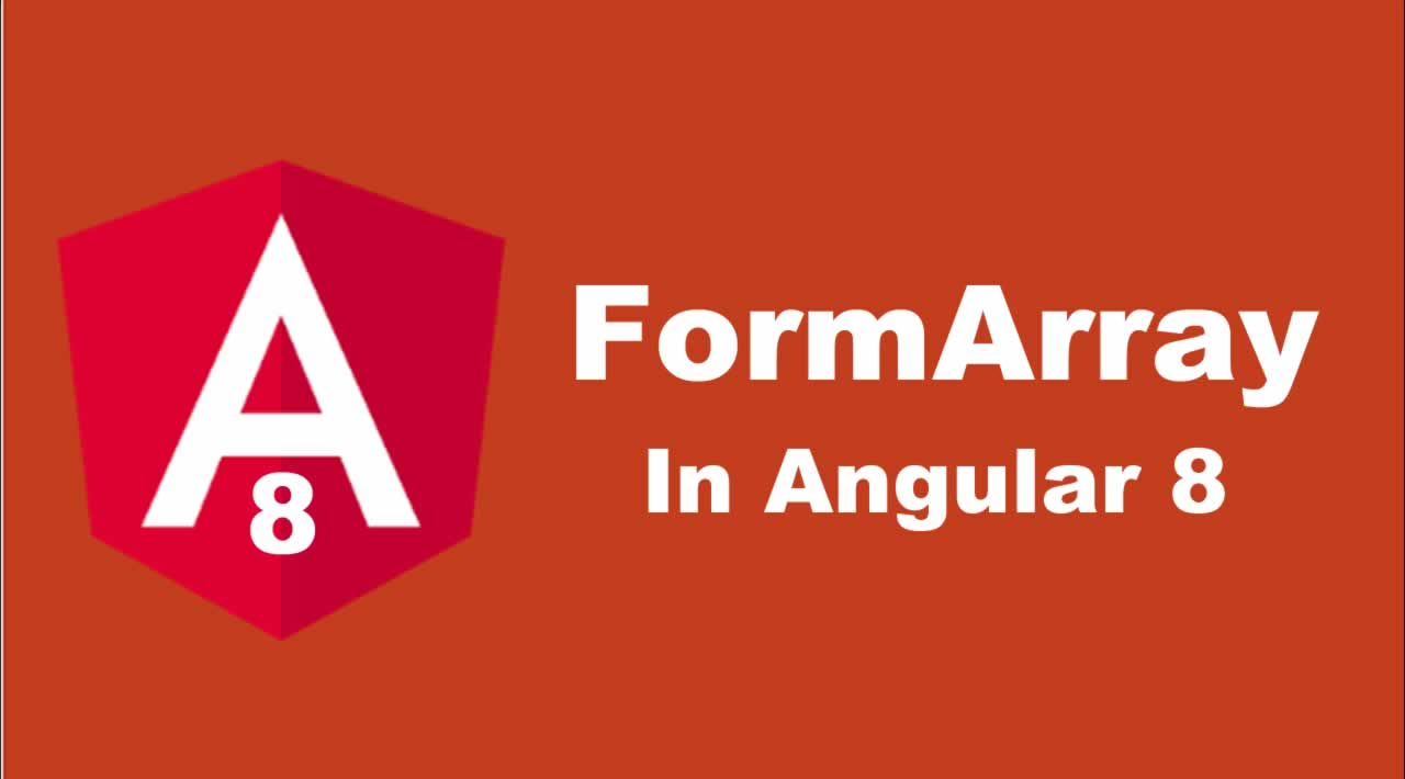 Angular 8 Tutorial | FormArray In Angular 8 with Example