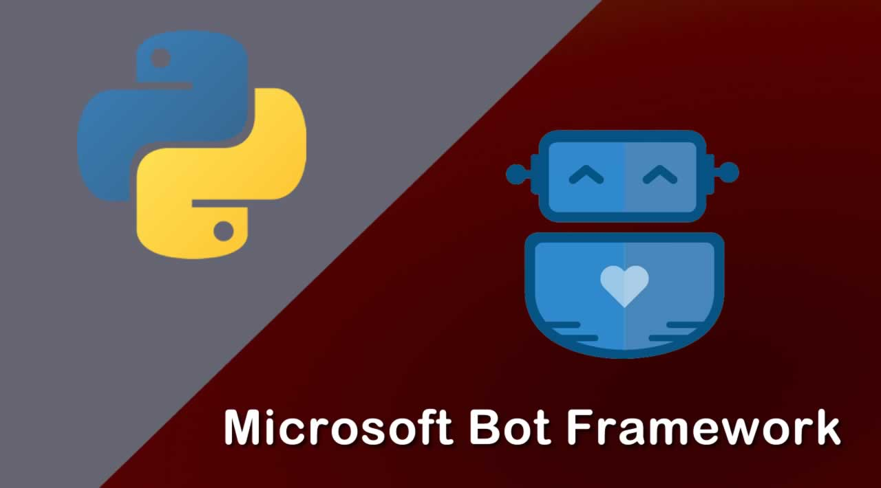 How to Build Microsoft Bot Framework with Python language