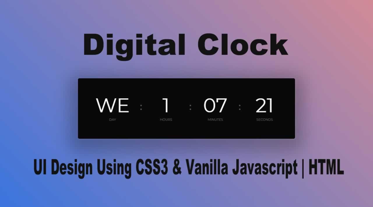 Digital Clock UI Design Using CSS3 & Vanilla Javascript | HTML