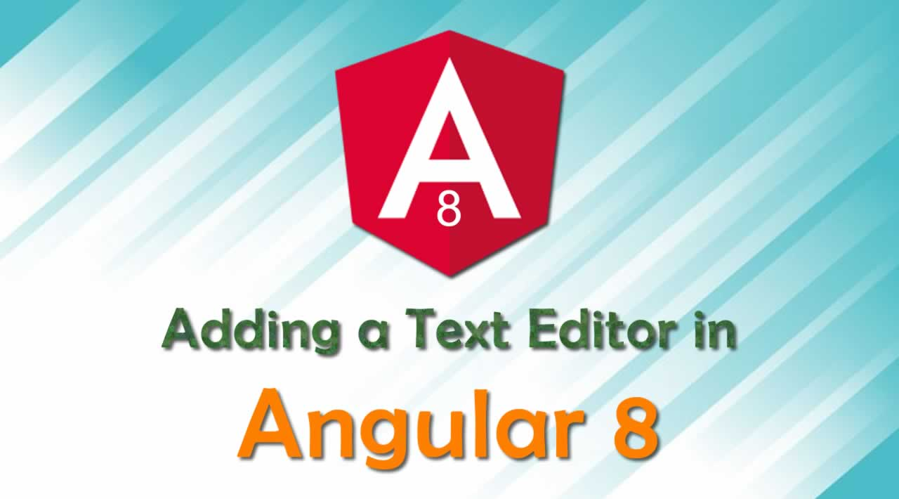 How to Add a Text Editor in Angular 8