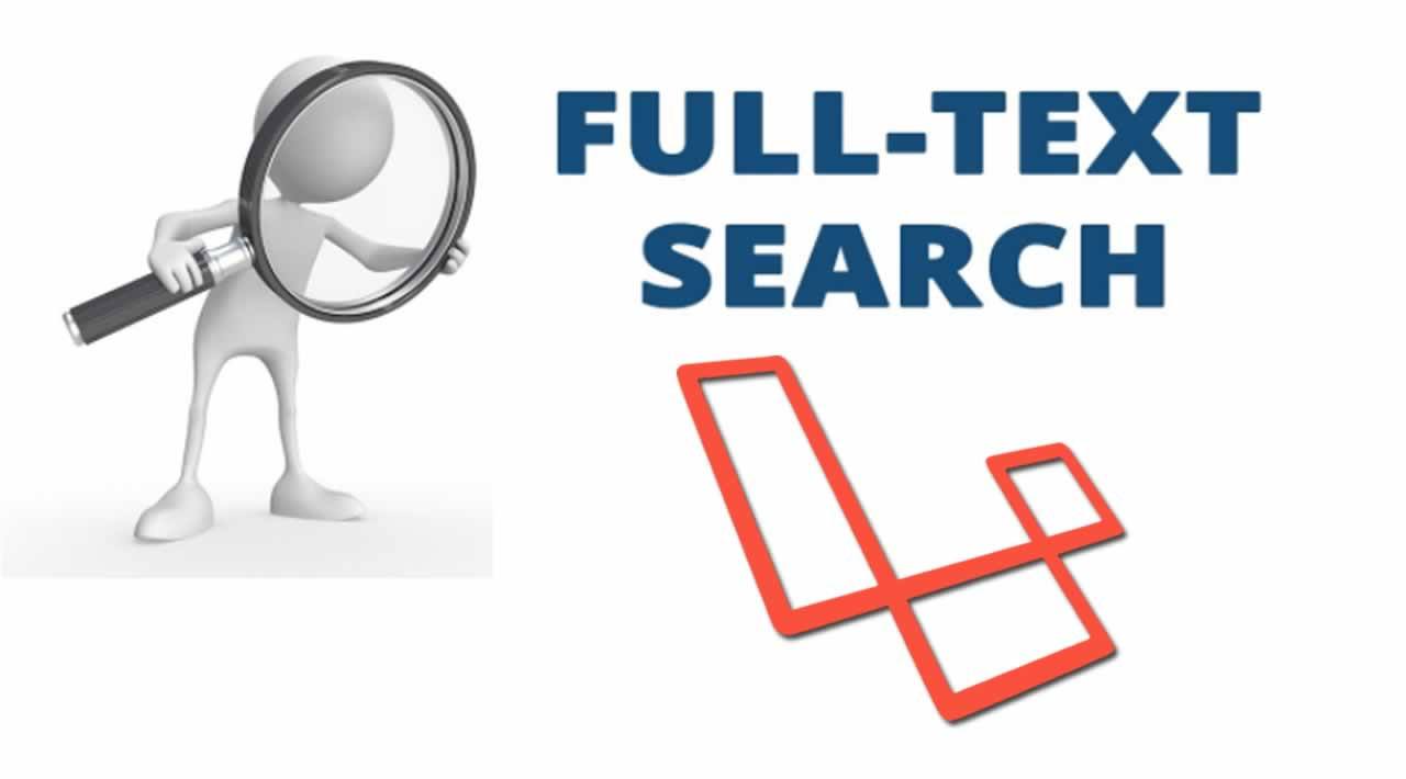 How to Set Up a Full-Text Search In Laravel