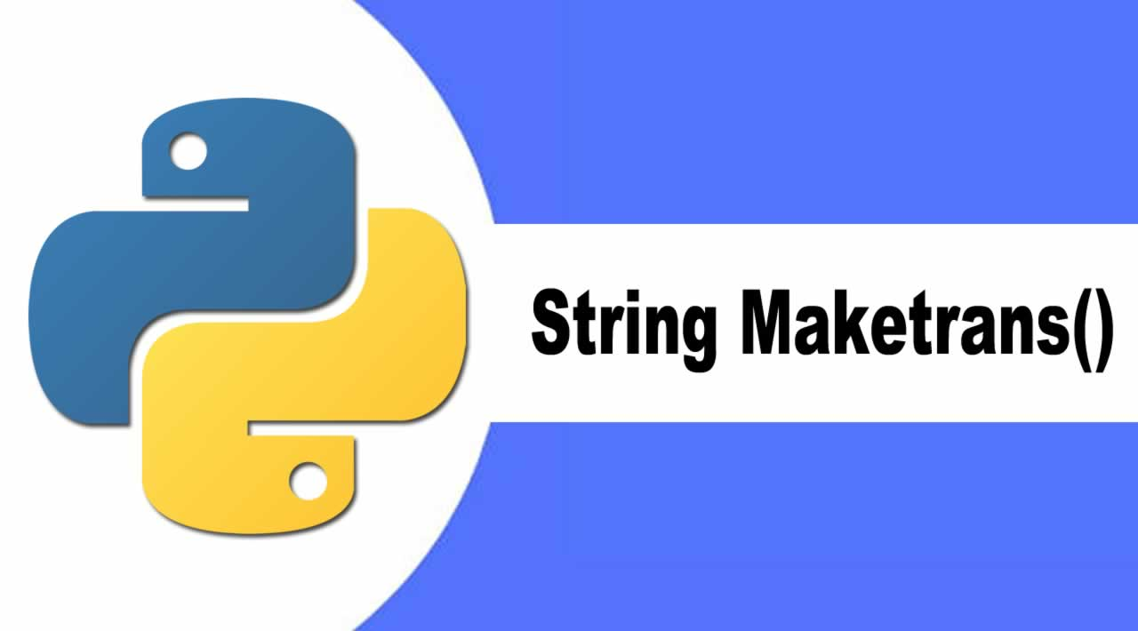 Introduction Python String Maketrans() Method with Example