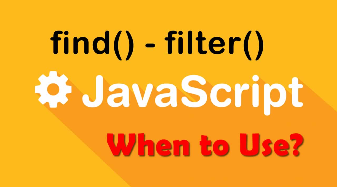 When to Use find() or filter() in Javascript