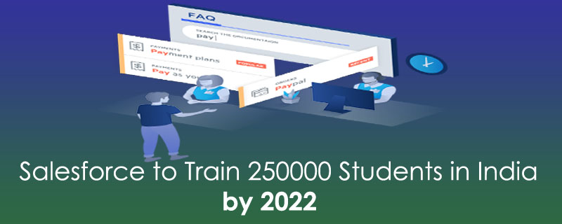 Salesforce to Train 250000 Students in India by 2022