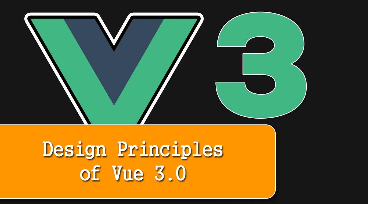 Design Principles of Vue 3.0