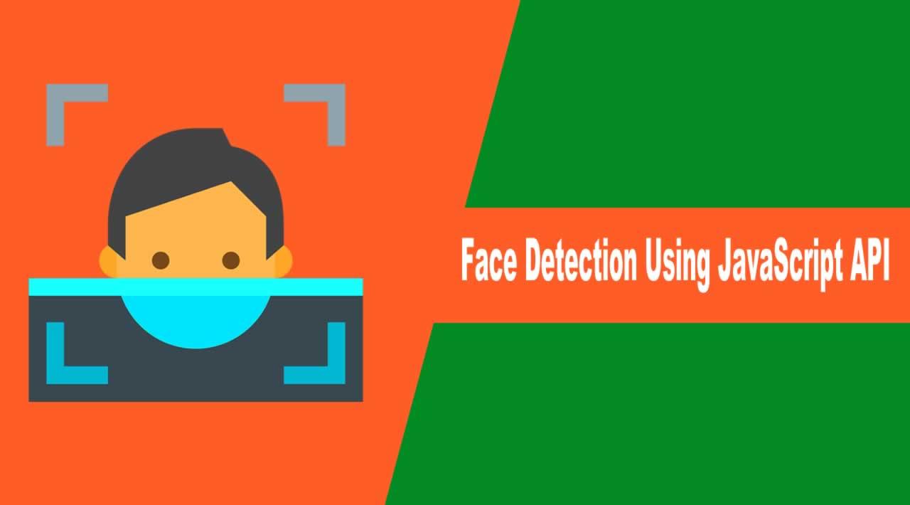 Face Detection Using JavaScript API