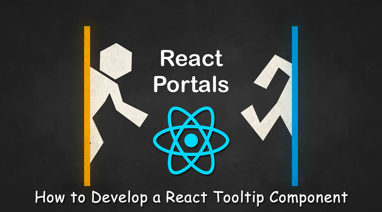 Learn use React Portals - How to Develop a React Tooltip Component